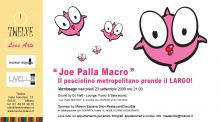 Love arts presenta Joe Palla macro