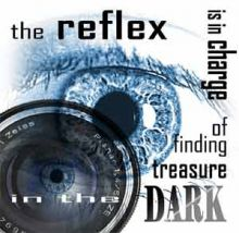 The reflex is in charge of finding treasure in the dark